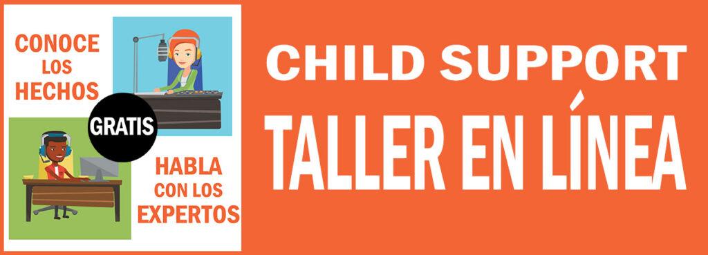 La imagen de child support taller en linea. Conoce los hechos. Habla con los expertos. Gratis.